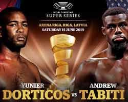 Yuniel Dorticos vs Andrew Tabiti full fight Video 2019 WBSS