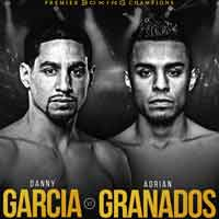 Danny Garcia vs Adrian Granados full fight Video 2019