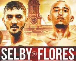 Andrew Selby vs Maximino Flores - full fight Video 2017